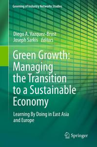 Green Growth  Managing the Transition to a Sustainable Economy PDF