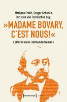Madame Bovary  c est nous      Lekt  ren eines Jahrhundertromans PDF
