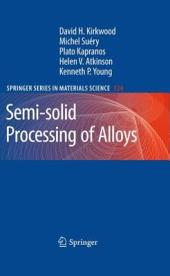 Semi-solid Processing of Alloys