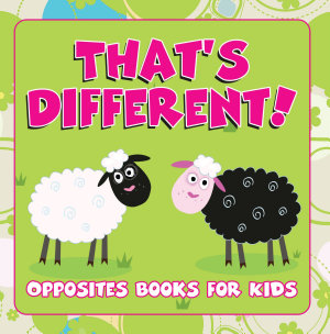 That s Different   Opposites Books for Kids