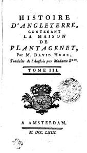 Histoire D'Angleterre: Contenant La Maison De Plantagenet, Volume3