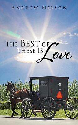 The Best of These Is Love
