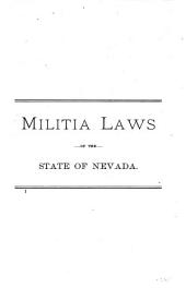 Militia Laws of the State of Nevada Up to and Including the Year 1887