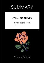 SUMMARY - Stillness Speaks By Eckhart Tolle