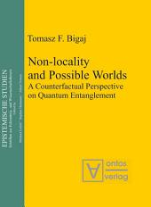 Non-locality and Possible World: A Counterfactual Perspective on Quantum Entanglement