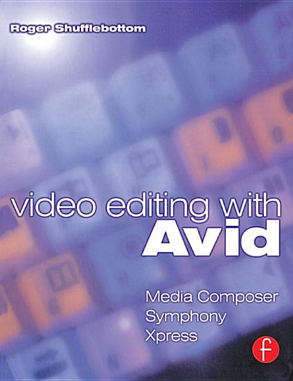 Video Editing with Avid  Media Composer  Symphony  Xpress PDF