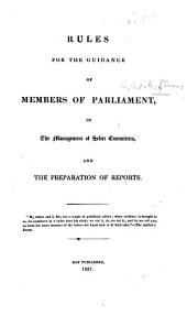 "Rules for the Guidance of Members of Parliament, in the Management of Select Committees, and the Preparation of Reports. [Being a criticism of the ""Report from the Select Committee on the Record Commission ... Ordered to be printed 15 August 1836."" By Charles P. Cooper.]"