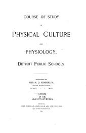 Course of Study in Physical Culture and Physiology, Detroit Public Schools
