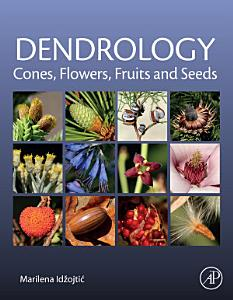 Dendrology  Cones  Flowers  Fruits and Seeds