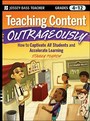 Teaching Content Outrageously
