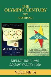 XVI Olympiad: Melbourne/Stockholm 1956, Squaw Valley 1960