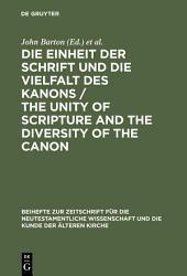 Die Einheit der Schrift und die Vielfalt des Kanons / The Unity of Scripture and the Diversity of the Canon