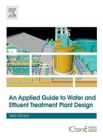 An Applied Guide to Water and Effluent Treatment Plant Design PDF