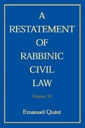 A Restatement of Rabbinic Civil Law: Volume 11