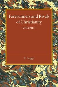 Forerunners and Rivals of Christianity Book