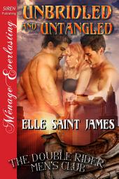 Unbridled and Untangled [The Double Rider Men's Club 8]