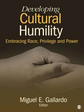 Developing Cultural Humility: Embracing Race, Privilege and Power
