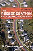 The Resegregation of Suburban Schools PDF