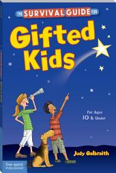 The Survival Guide for Gifted Kids (Revised & Updated 3rd Edition): For ages 10 & Under