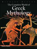 The Complete World of Greek Mythology PDF