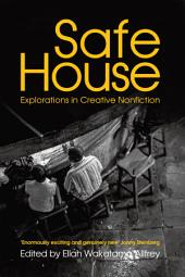 Safe House: Explorations in Creative Nonfiction