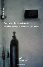 Poétique du témoignage: Autour du film Nuit et brouillard d'Alain Resnais