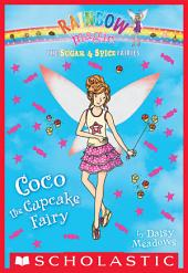 The Sugar & Spice Fairies #3: Coco the Cupcake Fairy