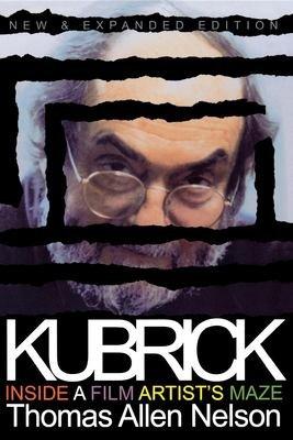 Kubrick  Inside a Film Artist s Maze
