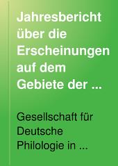 Jahresbericht über die Erscheinungen auf dem Gebiete der Germanischen Philologie: Bände 19-20