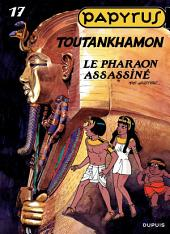 Papyrus - Tome 17 - TOUTANKHAMON