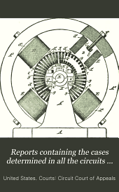 Reports Containing the Cases Determined in All the Circuits from the Organization of the Courts: Fully Reported with Numerous Annotations ..., Volume 81