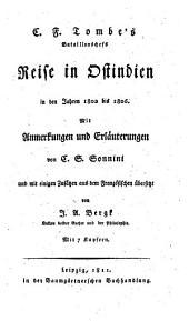Reise in Ostindien in den Jahren 1802 bis 1806 ; Mit Anmerkungen und Erläuterungen von C. S. Sonnini und ... übersetzt von J. A. Bergk