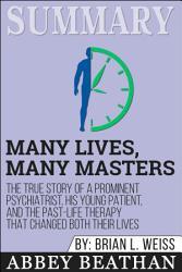 Summary: Many Lives, Many Masters: The True Story of a ...