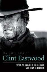 The Philosophy of Clint Eastwood PDF