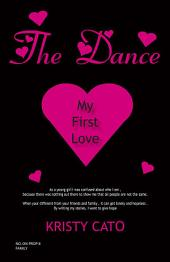The Dance: My First Love
