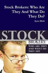 Stock Brokers: Who Are They And What Do They Do