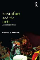 Rastafari and the Arts: An Introduction