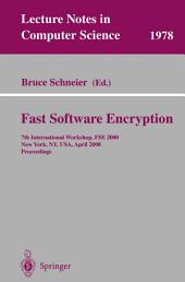 Fast Software Encryption: 7th International Workshop, FSE 2000, New York, NY, USA, April 10-12, 2000. Proceedings