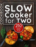 Slow Cooker Cookbook for Two Book