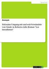 """Erdosains Umgang mit und sein Verständnis von Sünde in Roberto Arlts Roman """"Los lanzallamas"""""""