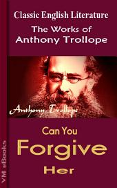 Can You Forgive Her: Trollope's Works