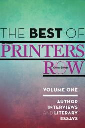 The Best of Printers Row, Volume One: Author Interviews and Literary Essays