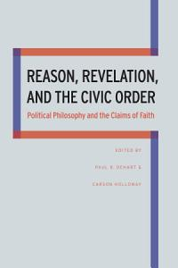 Reason  Revelation  and the Civic Order PDF
