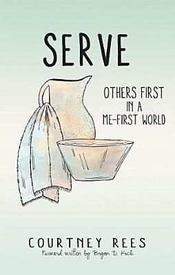 SERVE  Others First In a Me First World PDF