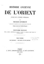 Histoire ancienne de l'Orient jusqu'aux guerres médiques: Volume1