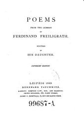 Poems from the German of Ferdinand Freiligrath ; Edited by His Daughter