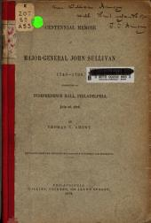 Centennial Memoir of Major-General John Sullivan, 1740-1795: Presented at Independence Hall, Philadelphia, July 2d, 1876