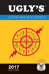 Ugly's Electric Motors & Controls, 2017 Edition: Edition 3
