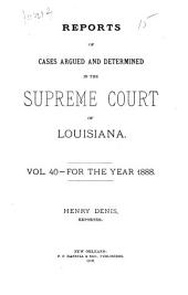 Reports of Cases Argued and Determined in the Supreme Court of Louisiana: Volume 40