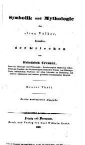 Friedrich Creuzer's Deutsche Schriften, neue und verbesserte: Symbolik und Mythologie der alten Völker, besonders der Griechen. Dritte verbesserte Ausgabe